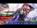 God Among Men Lancelot    Best build Lancelot mobile legend (22 kill!!!!)