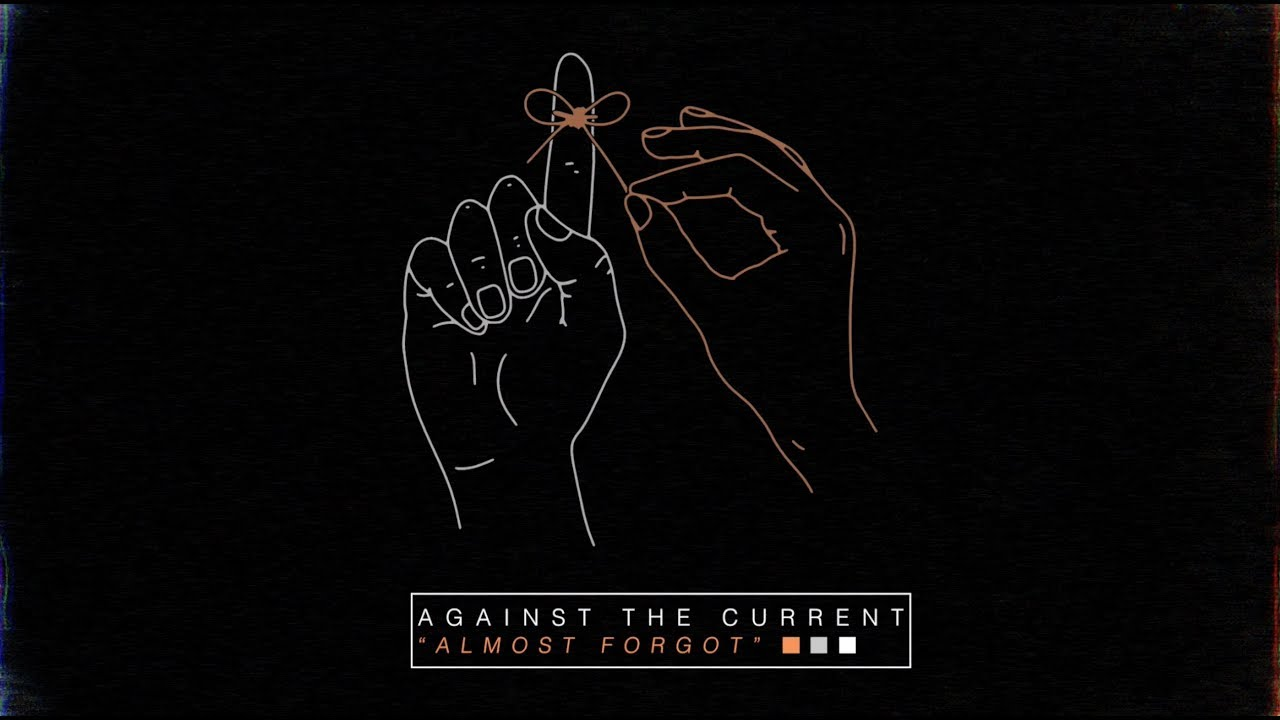 against-the-current-almost-forgot-official-audio-againstthecurrentny