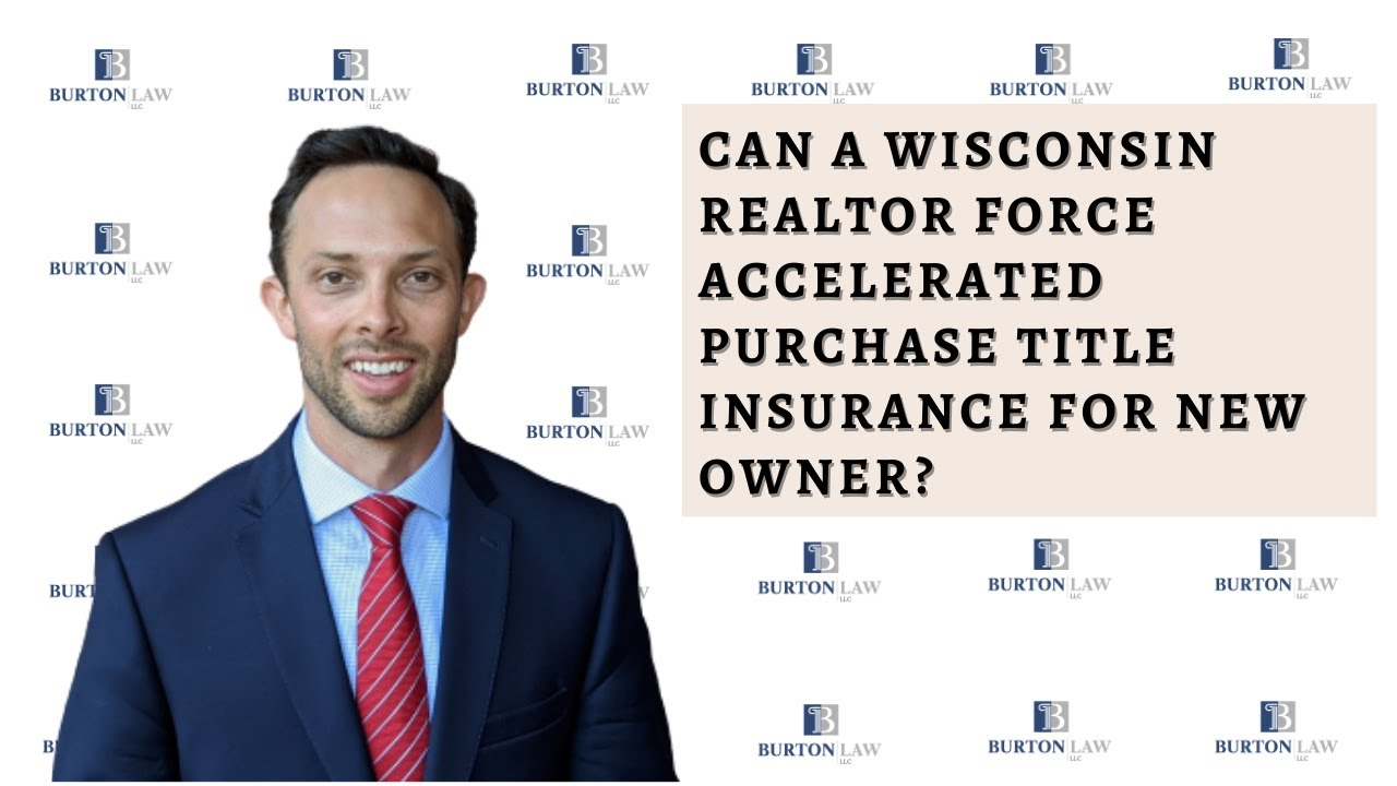 Can a Wisconsin Realtor Force Accelerated Purchase Title Insurance for New Owner?