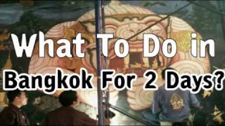 Tips and Idea for what to do in Bangkok for 2 days