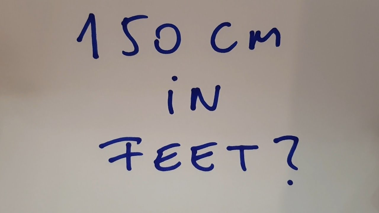 150 cm to feet 150 cm in feet and inches