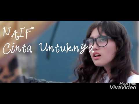 NAIF -  CINTA UNTUKNYA Yang Bikin Baper ( Cover Clip Third KAMIKAZE & Lirik )