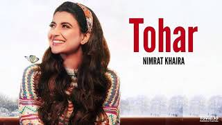 Tohar Nimrat khaira (full song) || preet hundal || Latest punjabi song 2019