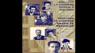 1942-1944 : La Caserne Dossin à Malines : Des témoins racontent