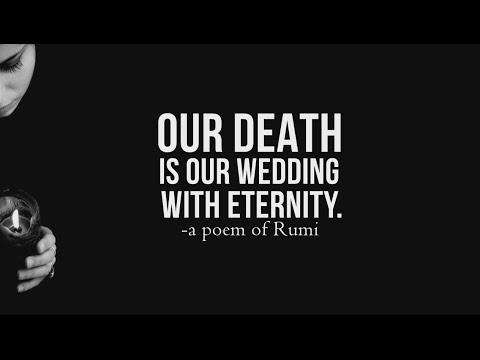 Our Death Is Our Wedding With Eternity By Rumi A Curious Mind