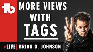 🔴 Get more views with TubeBuddy Tags - Hosted by Brian G. Johnson