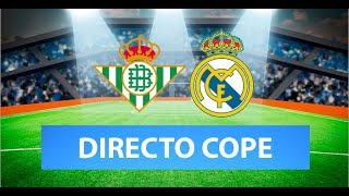 (SOLO AUDIO) Directo del Betis 2-1 Real Madrid en Tiempo de Juego COPE
