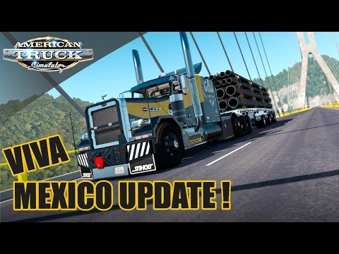 HUGE UPDATE TO VIVA MEXICO 2.4.4 | Special Transport mod VIPER's 389 | AMERICAN TRUCK SIMULATOR