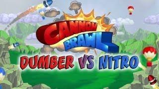 CANNON BRAWL: Dumber Vs Nitro | FRICKIN LASERS!