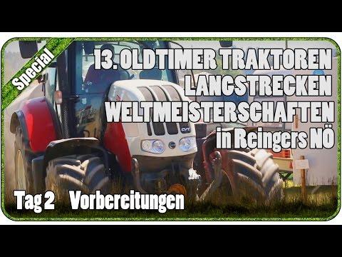 Tag 2 Vorbereitungen - 13. OLDTIMER TRAKTOREN LANGSTRECKEN WM In Reingers NÖ