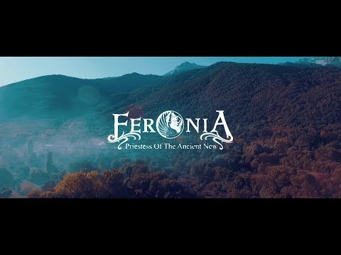 FERONIA  Priestess Of The Ancient New (OFFICIAL VIDEO)