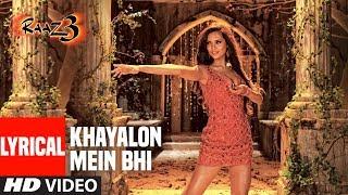 Khayalon Mein Bhi With Lyrics | Raaz 3 | Emraan Hashmi, Esha Gupta | Shreya Ghoshal