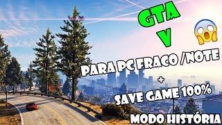 1500inscritos - Como Baixar E Instalar GTA V Para PC FRACO/NOTEBOOK SEM ERROS + SAVE GAME 100%