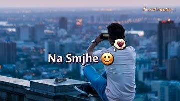 Kyun diya dard hame hum aaj talak na samjhe   new whatsapp status 2019   kyu diya dard hame hu aaj