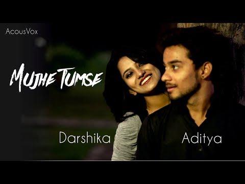 Darshika - Mujhe Tumse | Shreya Ghoshal | Emraan Hashmi | Agam | AcousVox