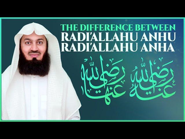 Meaning of Radi'Allahu Anha Radi'Allahu Anhuma Radi'Allahu Anhu - Mufti Menk