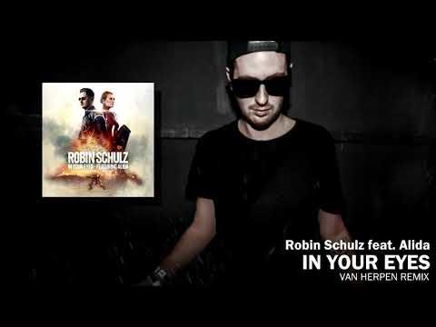Robin Schulz Feat. Alida – In Your Eyes (Van Herpen Remix) [HQ]