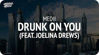 Medii - Drunk On You (feat. Joelina Drews)