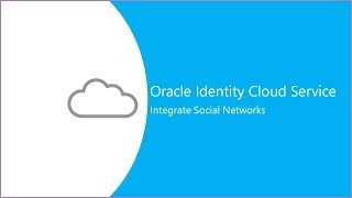 Integrate Social Networks with Oracle Identity Cloud Service video thumbnail