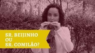 Sr. Beijinho ou Sr. Comilão?