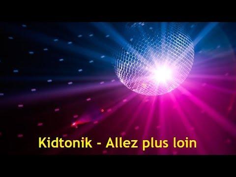 Kidtonik - Allez plus loin (Lyrics)