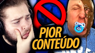 O PIOR CONTEÚDO DO YOUTUBE