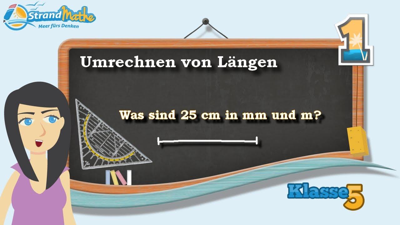 Längen umrechnen - mm cm dm Meter km || Klasse 5 ☆ Übung 1 - YouTube