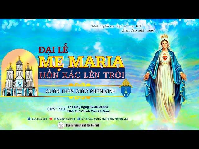 Trực tiếp Thánh Lễ Đức Maria Hồn Xác Lên Trời - Quan Thầy Giáo Phận Vinh
