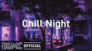 Chill Night: Lofi Hip Hop Jazz - Chill Study Jazzy R&B Mix