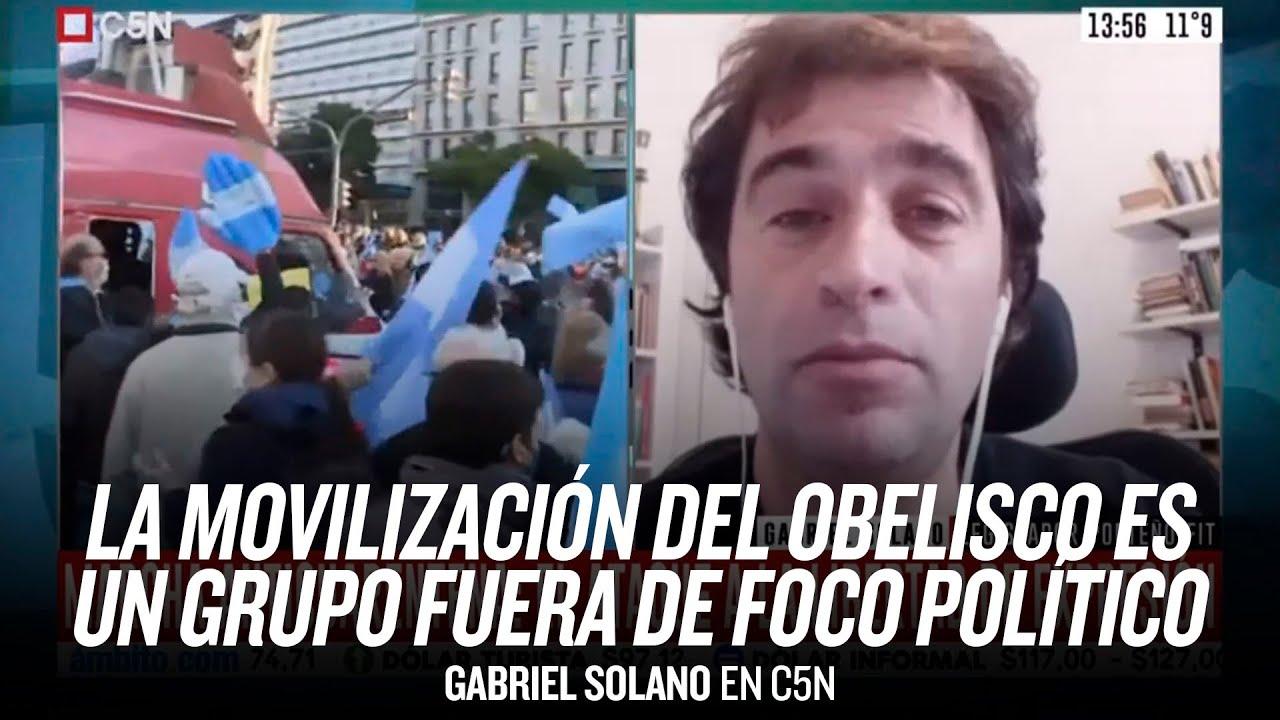 """""""La movilización del Obelisco es un grupo fuera de foco políticamente"""" // Gabriel Solano en C5N"""