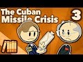 Cuban Missile Crisis - Black Saturday - Extra History - #3