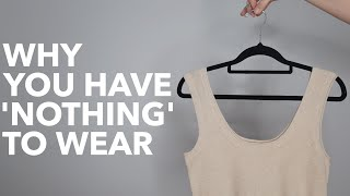 WHY YOU HAVE NOTΗING TO WEAR | Solutions to Style + Wardrobe Problems