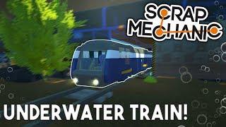 UNDERWATER CARGO TRAIN! - (Underwater Base EP 5) - Scrap Mechanic Gameplay