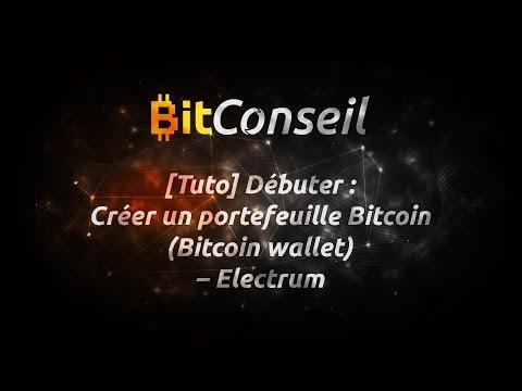 [Tuto] Débuter : Créer un portefeuille Bitcoin (Bitcoin wallet) – Electrum