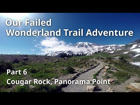 Our Failed Wonderland Trail Adventure - Part 6 - Cougar Rock, Panorama Point