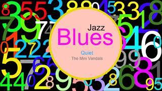 ♫ Caz, Blues Müzik, Quiet, The Mini Vandals, Jazz, Blues Music, Jazz songs, Blues songs