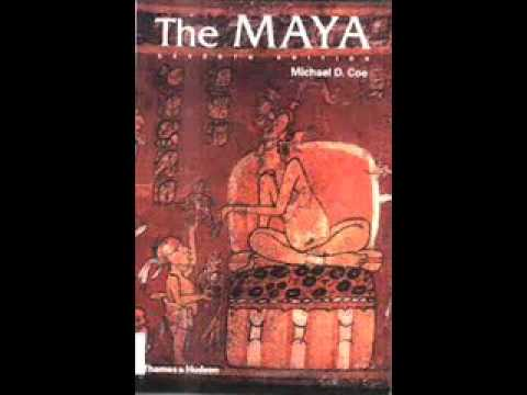 The Maya by Dr Michael D. Coe - Chapter 7 from YouTube · Duration:  40 minutes 32 seconds