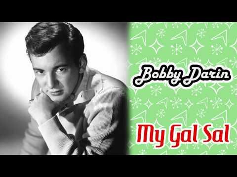 Bobby Darin - My Gal Sal