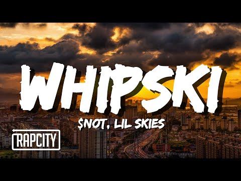 $NOT – Whipski ft. Lil Skies (Lyrics)