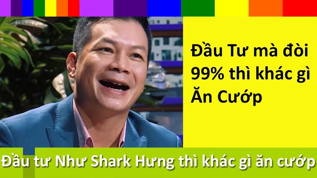 Đầu Tư Như shark Hưng Đòi lấy 99% công ty thì chả khác nào Cướp Mafia Theo lời CEO Từ SiliconValley