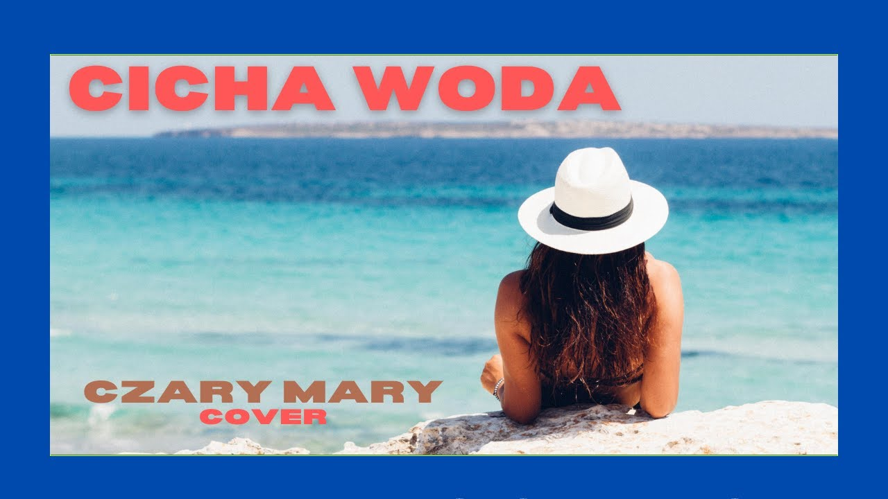 Cicha Woda - Czary Mary (Cover)