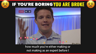 If you're BORING, You're BROKE!