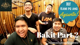 Bakit Part 2 | (c) Mayonnaise | #AgsuntaSongRequests