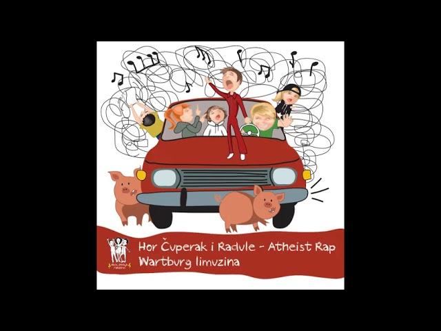hor-cuperak-i-radule-atheist-rap-wartburg-limuzina-deca-pevaju-rokenrol