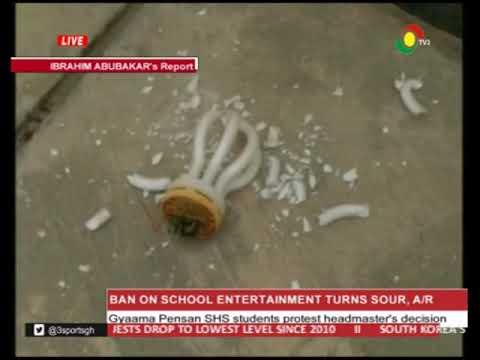 GYAAMA PENSAN SHS STUDENTS  PROTEST BAN ON SCHOOL ENTERTAINMENT