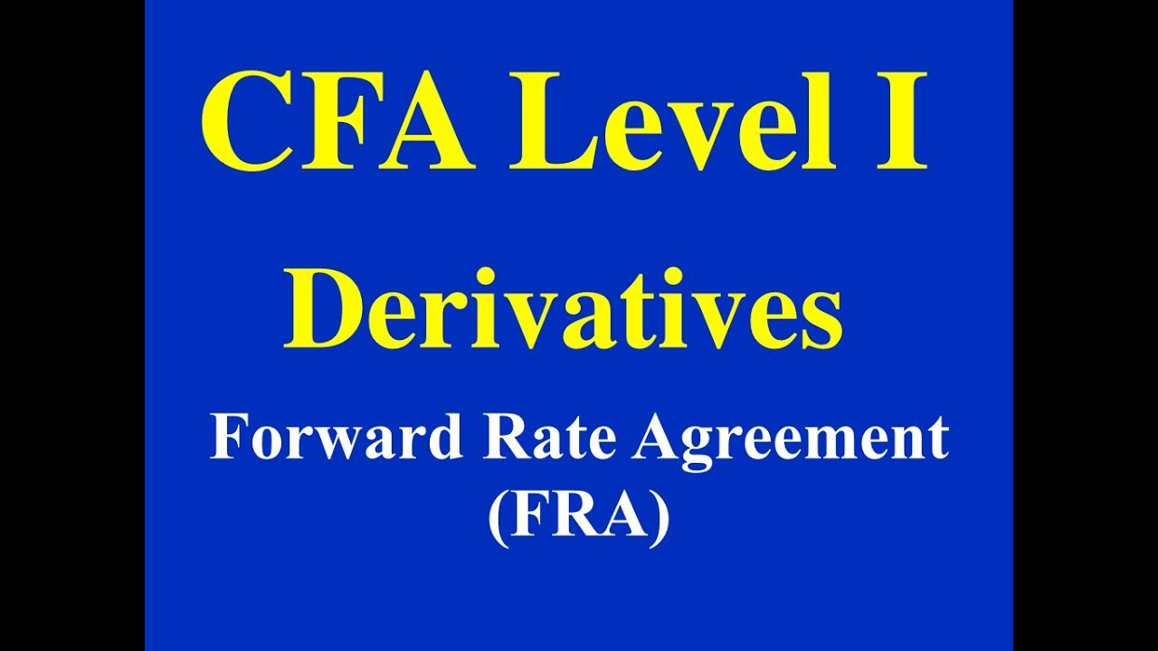 Cfa Level 1 Derivatives Forward Rate Agreement Youtube