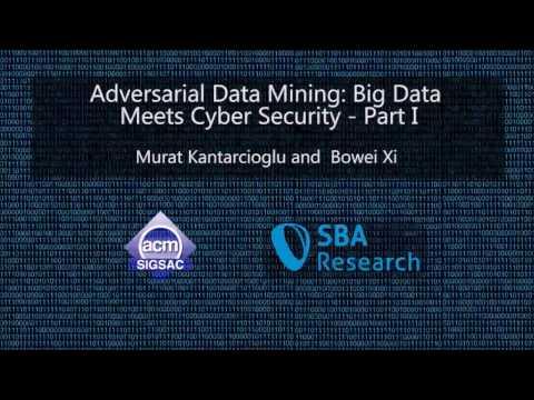 CCS 2016 Tutorial - Adversarial Data Mining: Big Data Meets Cyber Security
