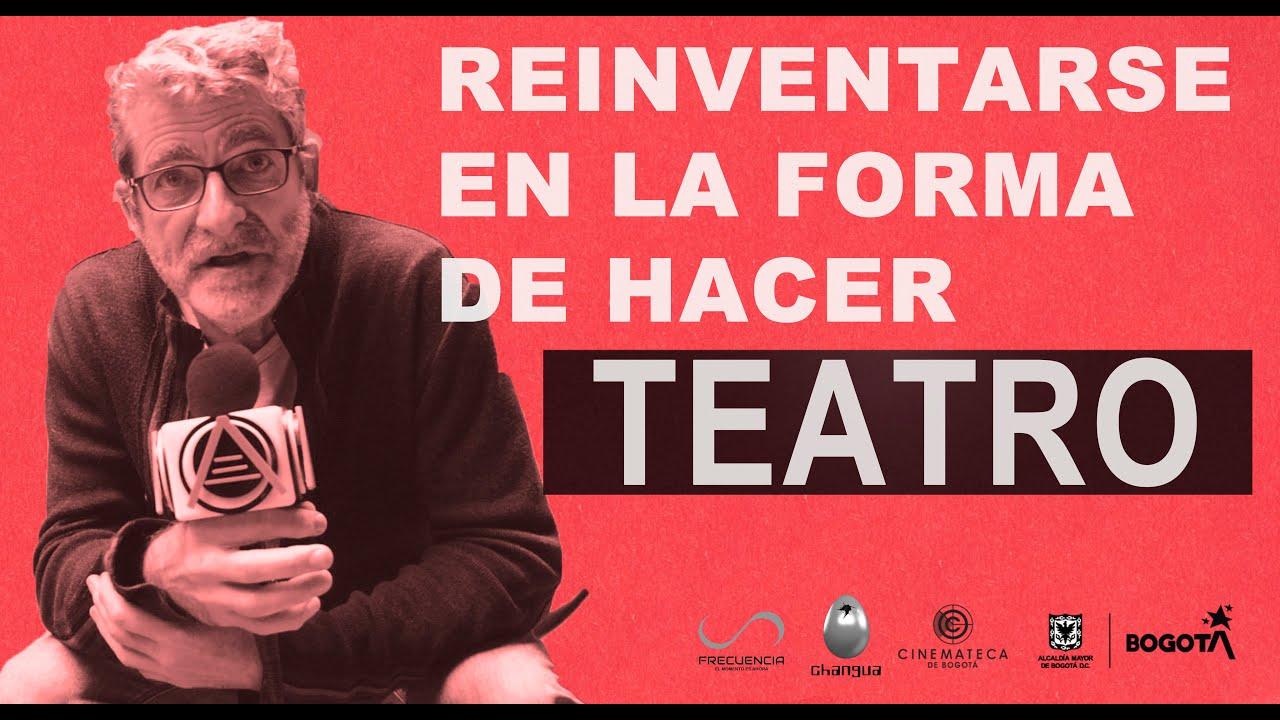 Reinventarse en la forma de hacer teatro por: Pierre Yves Le Louarn