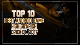 Top 10 Best Cricket Games Android 2017 HD