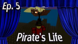 ROBLOX: Ep. 5, PIRATE'S LIFE